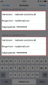 Tilføj information om indgående post (POP3/IMAP). Du bør benytte mail.web-solutions.dk i værtsnavn da dette vil virke med sikker forbindelse (SSL) – dette er standard indstilling for iPhone. Brugernavn og adgangskode er samme som for indgående post.